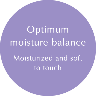 Optimum moisture balance: Moisturized and soft to touch
